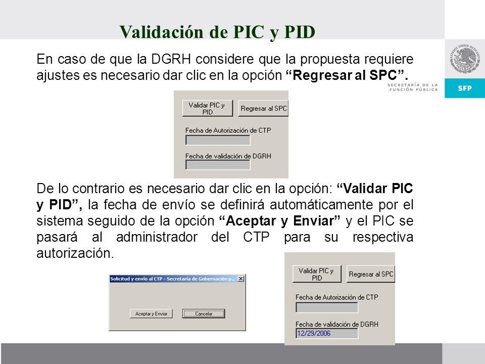Validación de PIC y PID En caso de que la DGRH considere que la propuesta requiere ajustes es necesario dar clic en la opción Regresar al SPC. De lo c