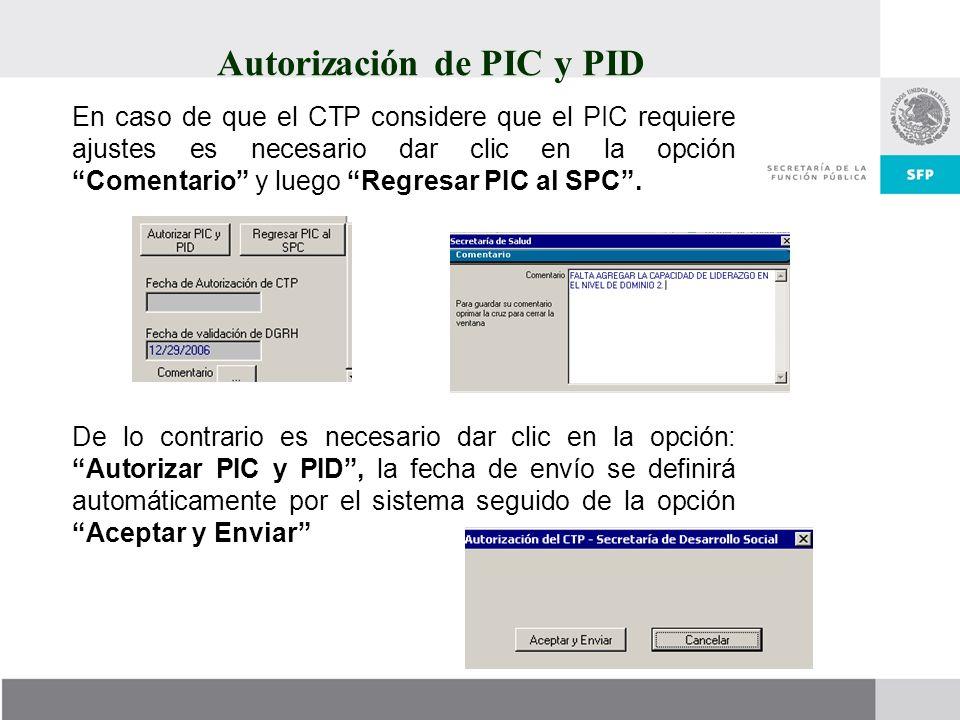 Autorización de PIC y PID En caso de que el CTP considere que el PIC requiere ajustes es necesario dar clic en la opción Comentario y luego Regresar P