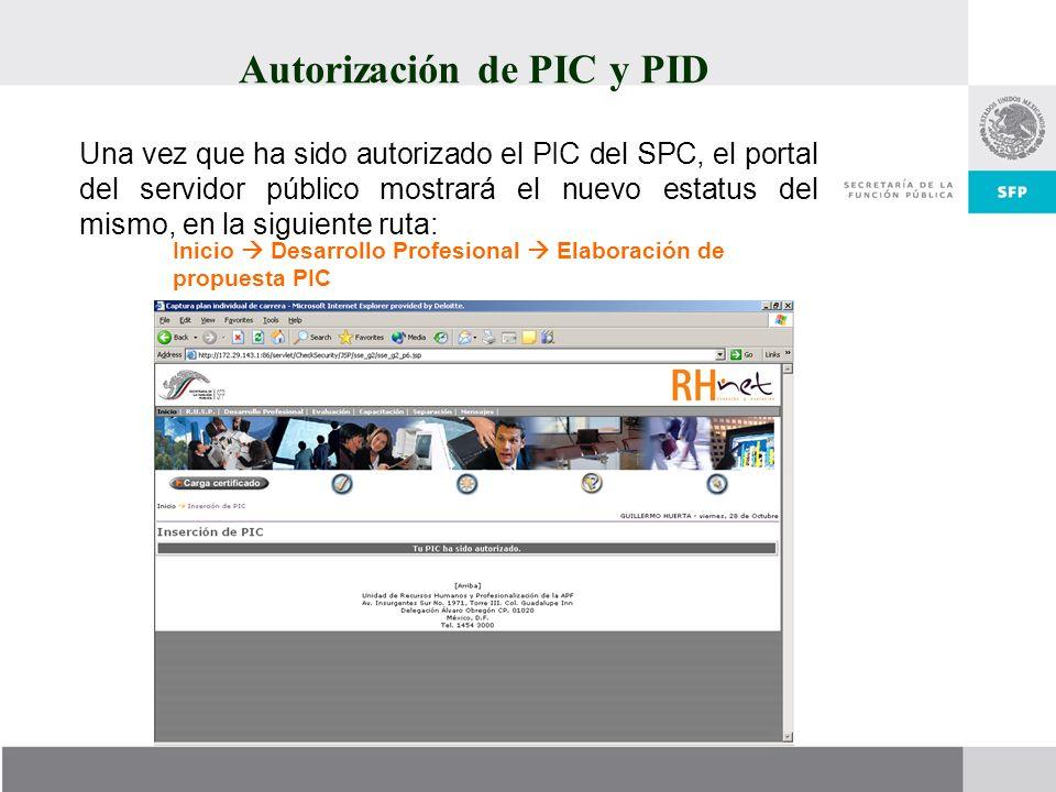 Autorización de PIC y PID Una vez que ha sido autorizado el PIC del SPC, el portal del servidor público mostrará el nuevo estatus del mismo, en la sig