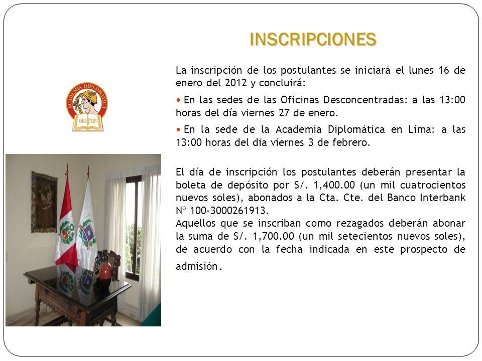 La inscripción de los postulantes se iniciará el lunes 16 de enero del 2012 y concluirá: En las sedes de las Oficinas Desconcentradas: a las 13:00 hor