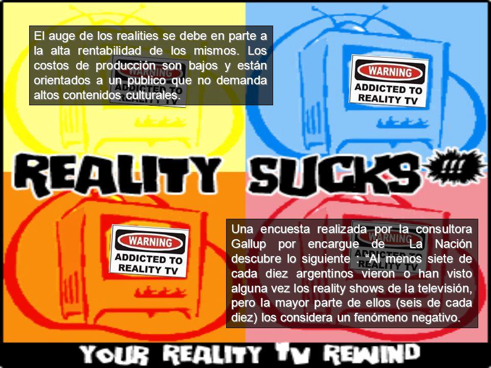 El auge de los realities se debe en parte a la alta rentabilidad de los mismos.