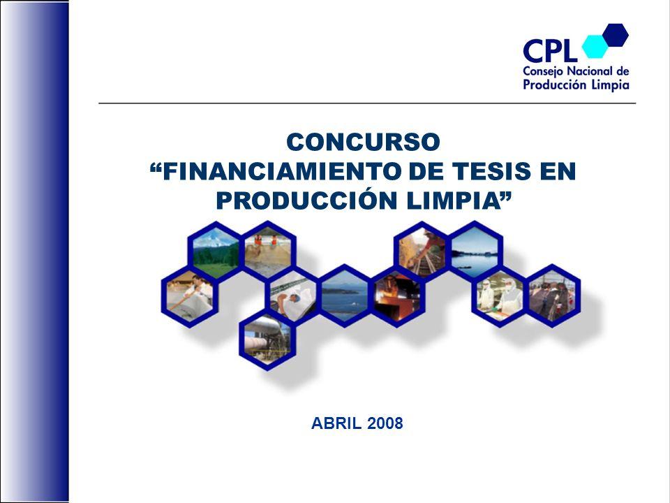 CONCURSO FINANCIAMIENTO DE TESIS EN PRODUCCIÓN LIMPIA ABRIL 2008
