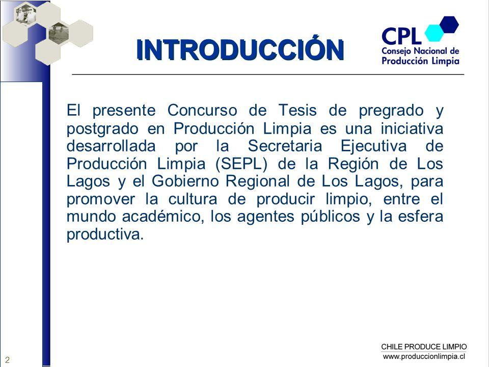 2 El presente Concurso de Tesis de pregrado y postgrado en Producción Limpia es una iniciativa desarrollada por la Secretaria Ejecutiva de Producción