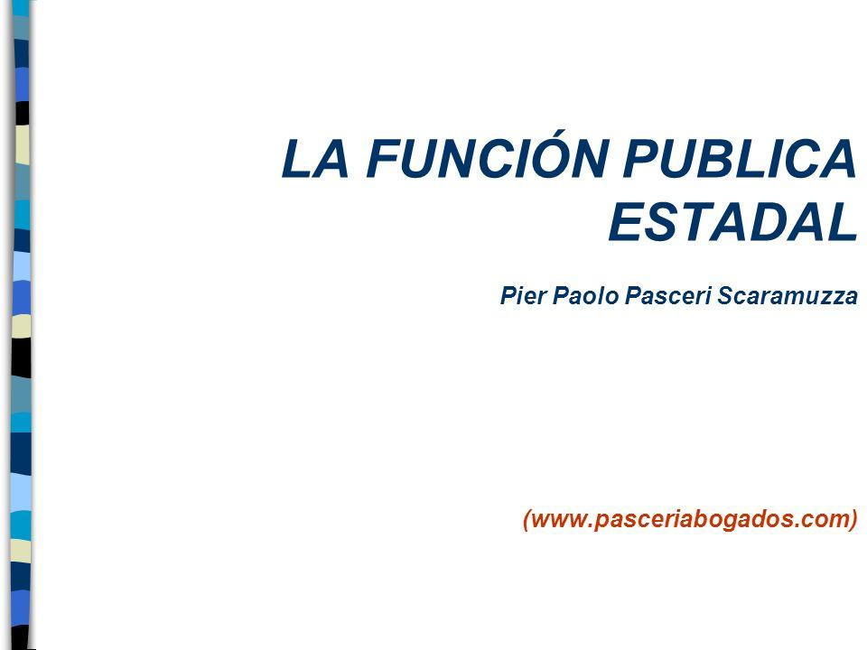 LA FUNCIÓN PUBLICA ESTADAL Pier Paolo Pasceri Scaramuzza (www.pasceriabogados.com)