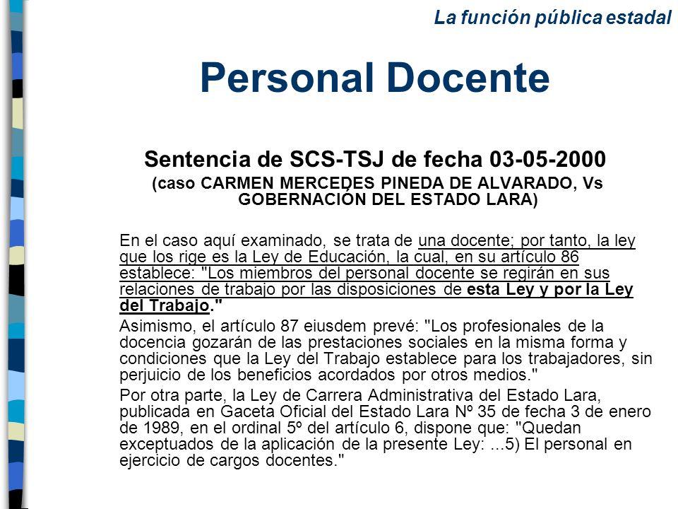Personal Docente Sentencia de SCS-TSJ de fecha 03-05-2000 (caso CARMEN MERCEDES PINEDA DE ALVARADO, Vs GOBERNACIÓN DEL ESTADO LARA) En el caso aquí ex
