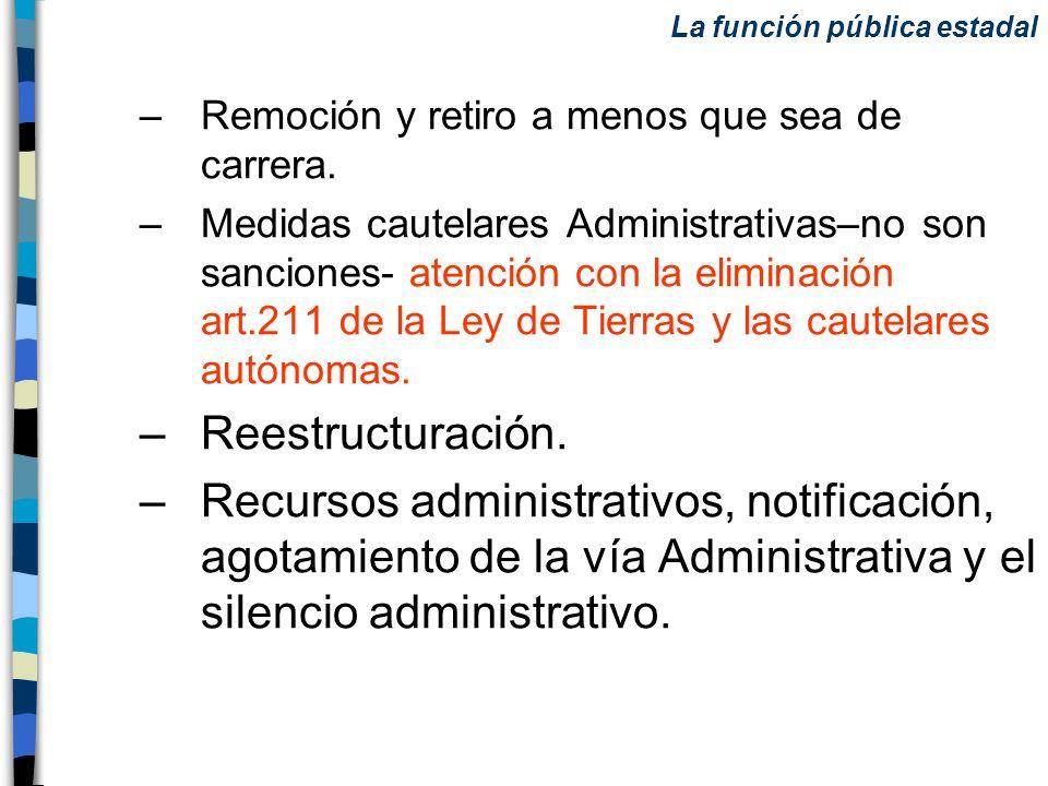 –Remoción y retiro a menos que sea de carrera. –Medidas cautelares Administrativas–no son sanciones- atención con la eliminación art.211 de la Ley de