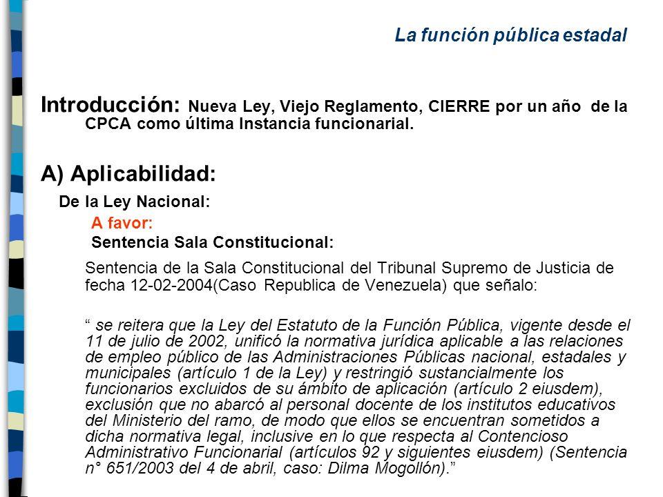 La función pública estadal Introducción: Nueva Ley, Viejo Reglamento, CIERRE por un año de la CPCA como última Instancia funcionarial. A) Aplicabilida