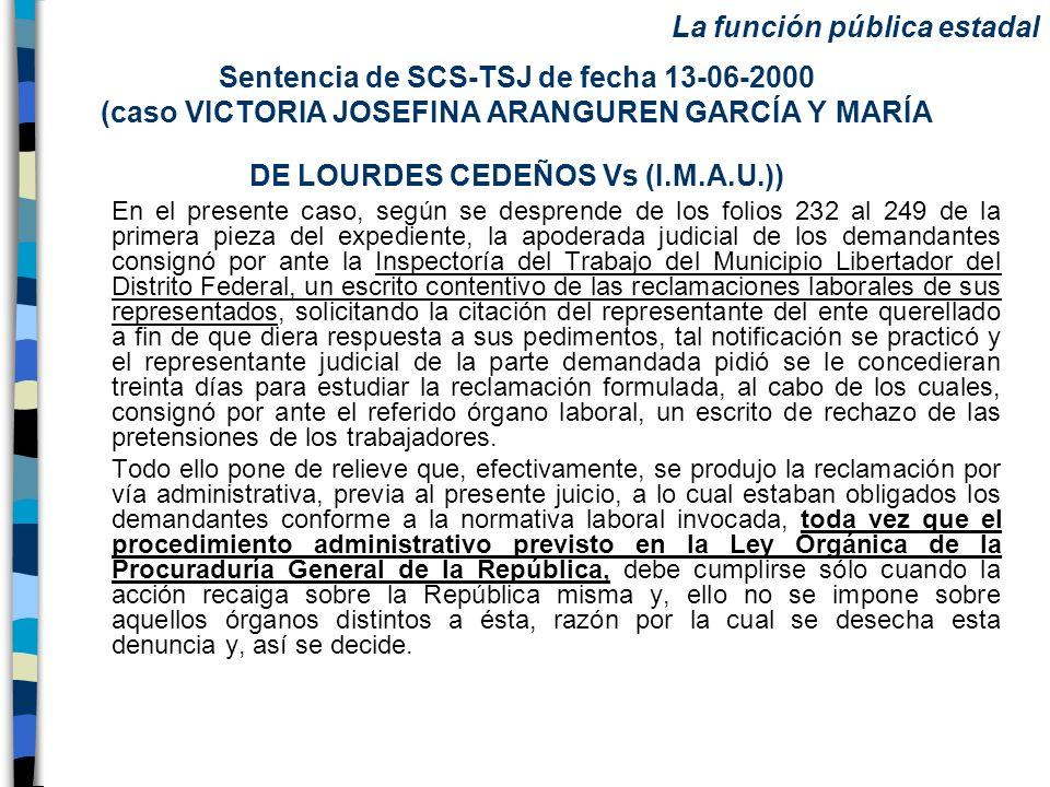 Sentencia de SCS-TSJ de fecha 13-06-2000 (caso VICTORIA JOSEFINA ARANGUREN GARCÍA Y MARÍA DE LOURDES CEDEÑOS Vs (I.M.A.U.)) En el presente caso, según