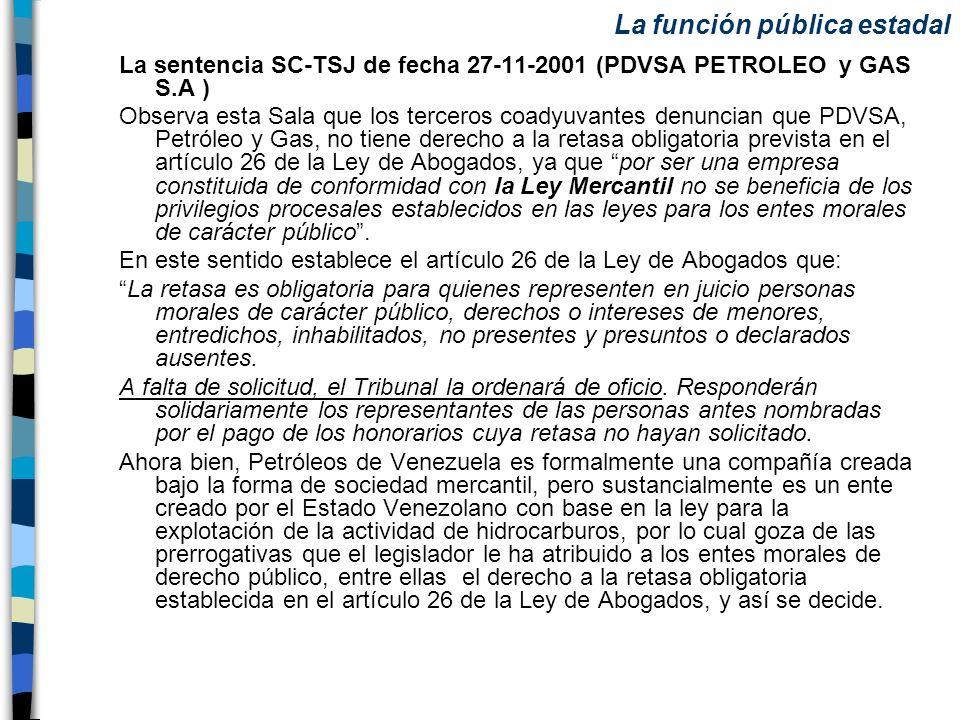 La sentencia SC-TSJ de fecha 27-11-2001 (PDVSA PETROLEO y GAS S.A ) Observa esta Sala que los terceros coadyuvantes denuncian que PDVSA, Petróleo y Ga