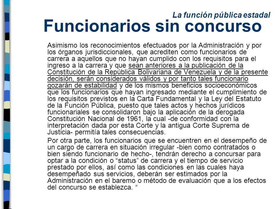 Funcionarios sin concurso Asimismo los reconocimientos efectuados por la Administración y por los órganos jurisdiccionales, que acrediten como funcion