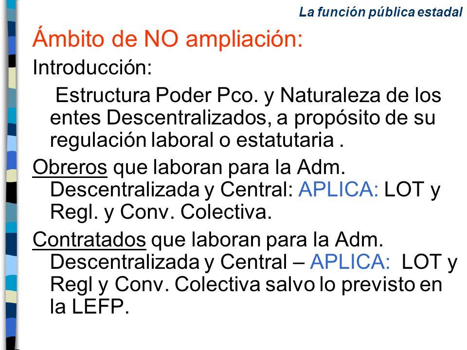 Ámbito de NO ampliación: Introducción: Estructura Poder Pco. y Naturaleza de los entes Descentralizados, a propósito de su regulación laboral o estatu