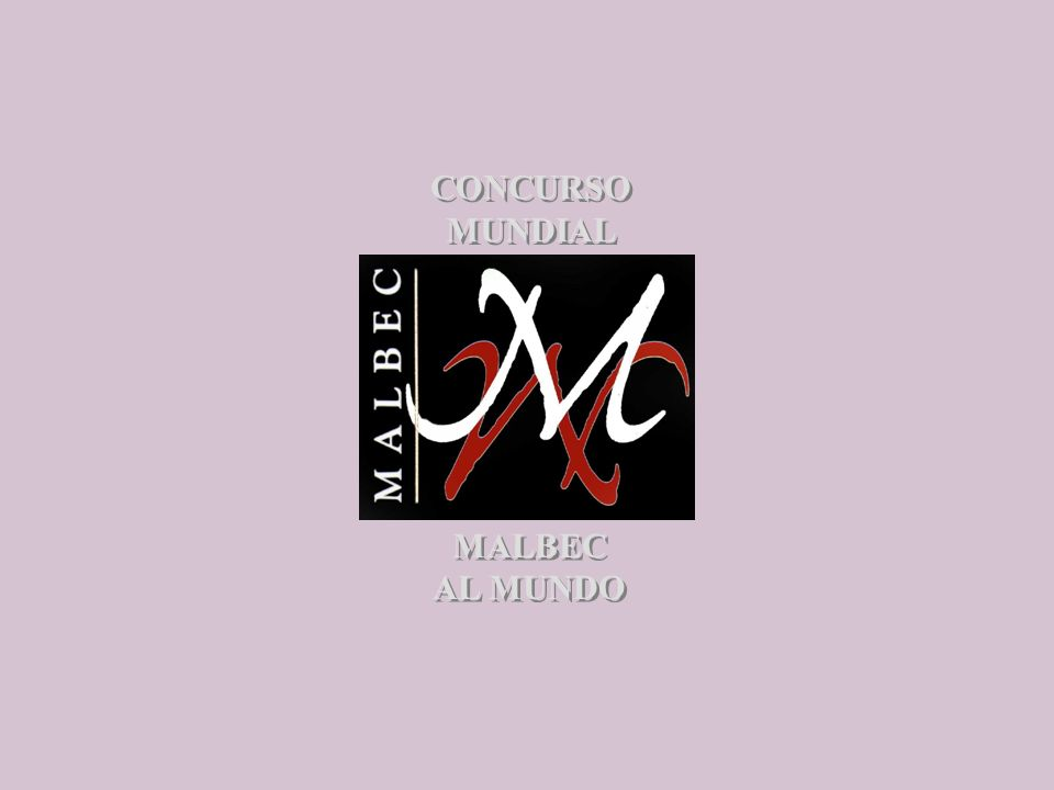 CONCURSO MUNDIAL CONCURSO MUNDIAL MALBEC AL MUNDO MALBEC AL MUNDO
