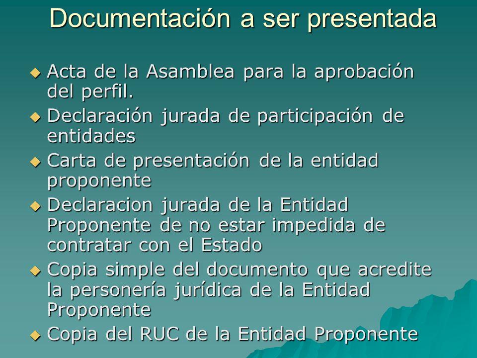 Documentación a ser presentada Acta de la Asamblea para la aprobación del perfil.