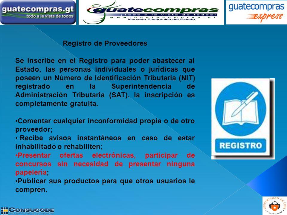 Registro de Proveedores Se inscribe en el Registro para poder abastecer al Estado, las personas individuales o jurídicas que poseen un Número de Ident