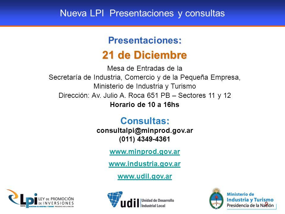9 : Presentaciones: 21 de Diciembre Mesa de Entradas de la Secretaría de Industria, Comercio y de la Pequeña Empresa, Ministerio de Industria y Turismo Dirección: Av.