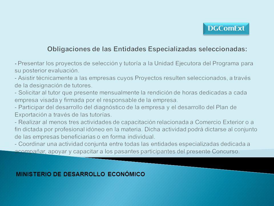 Obligaciones de las Entidades Especializadas seleccionadas: - Presentar los proyectos de selección y tutoría a la Unidad Ejecutora del Programa para su posterior evaluación.