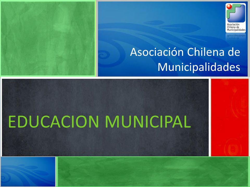 Asociación Chilena de Municipalidades EDUCACION MUNICIPAL