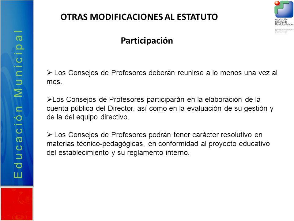 OTRAS MODIFICACIONES AL ESTATUTO Participación Los Consejos de Profesores deberán reunirse a lo menos una vez al mes. Los Consejos de Profesores parti
