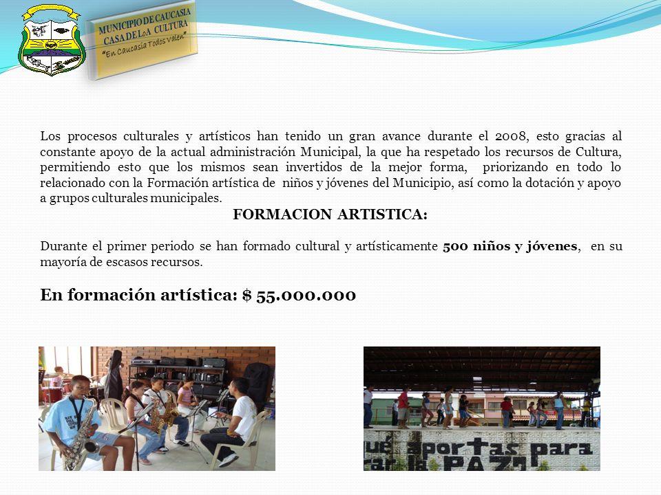 Los procesos culturales y artísticos han tenido un gran avance durante el 2008, esto gracias al constante apoyo de la actual administración Municipal,
