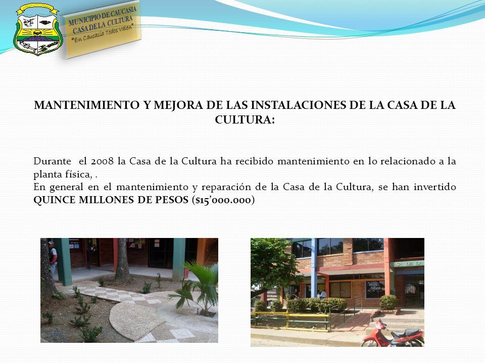 MANTENIMIENTO Y MEJORA DE LAS INSTALACIONES DE LA CASA DE LA CULTURA: Durante el 2008 la Casa de la Cultura ha recibido mantenimiento en lo relacionad