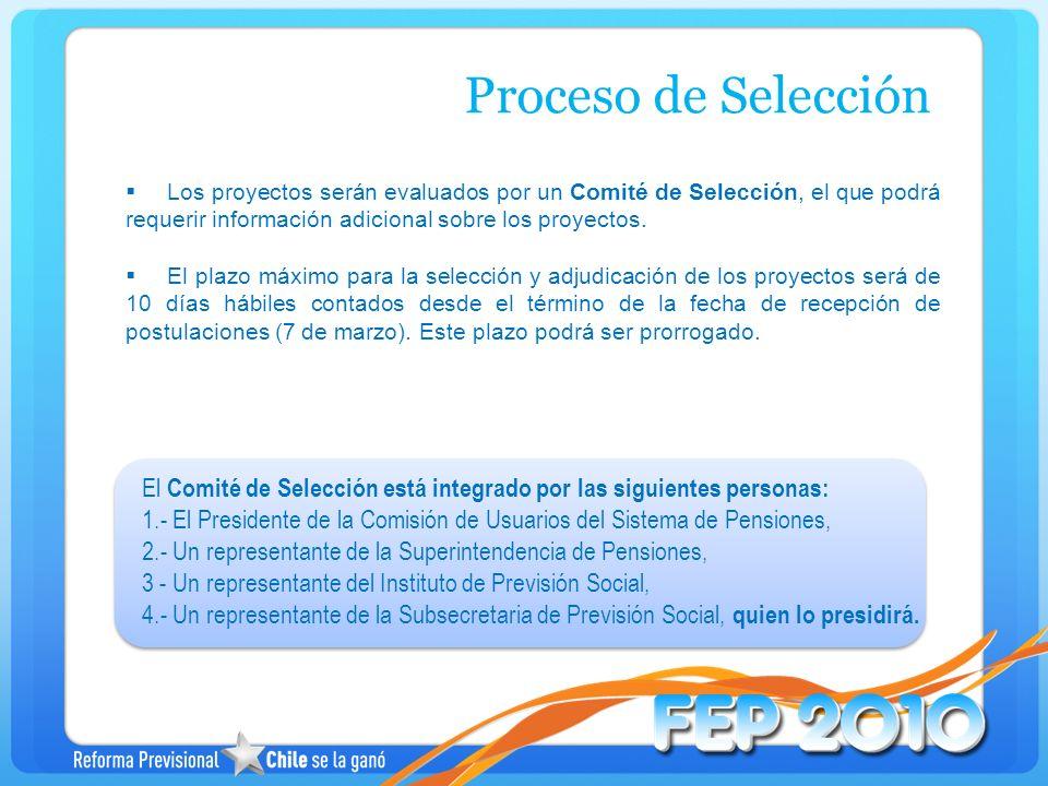 Los proyectos serán evaluados por un Comité de Selección, el que podrá requerir información adicional sobre los proyectos. El plazo máximo para la sel