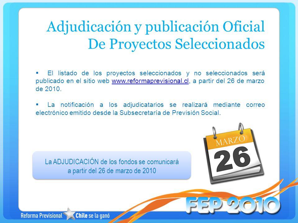 El listado de los proyectos seleccionados y no seleccionados será publicado en el sitio web www.reformaprevisional.cl, a partir del 26 de marzo de 201