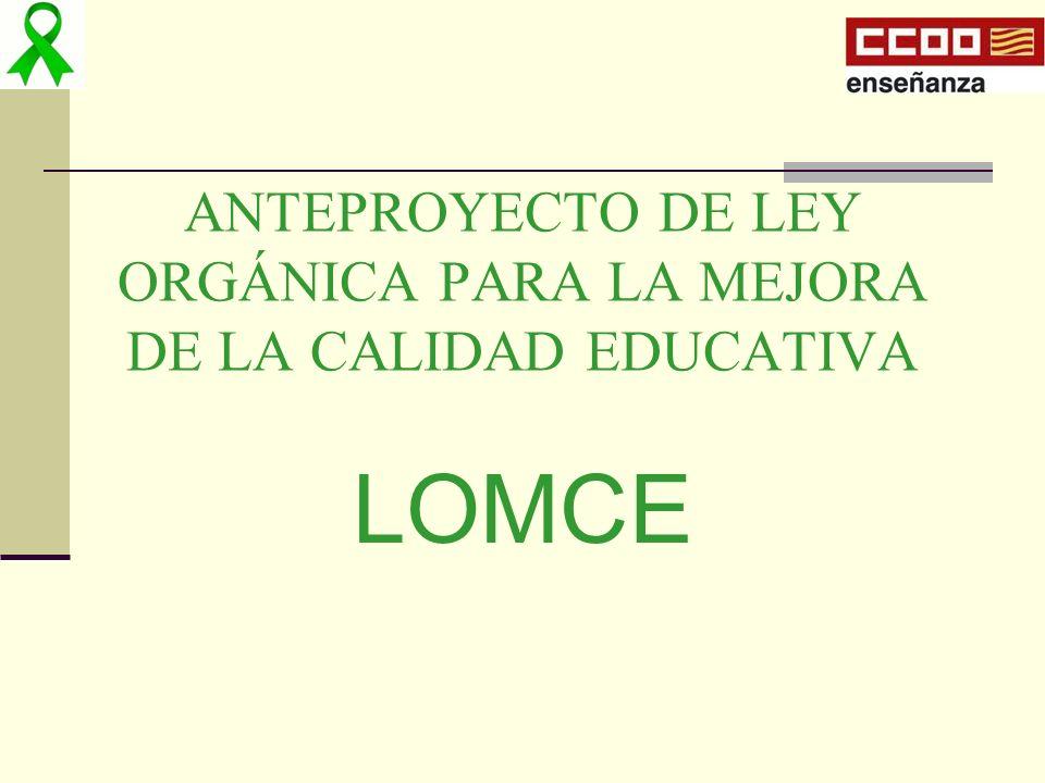 EL ANTEPROYECTO DE LEY ORGÁNICA PARA LA MEJORA DE LA CALIDAD EDUCATIVA (LOMCE) ES UNA LEY ANTIDEMOCRÁTICA, POR CÓMO SE ESTÁ DESARROLLANDO Y POR EL MODELO DE GESTIÓN QUE PROPONE EN LOS CENTROS ES UNA LEY MERCANTILISTA PORQUE PLANTEA LA EDUCACIÓN NO COMO UN DERECHO, SINO COMO UNA MÁQUINA DE GENERAR MANO DE OBRA PARA CUBRIR LAS NECESIDADES DE LOS MERCADOS