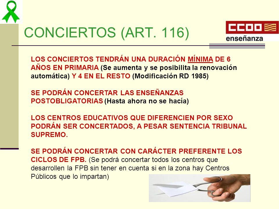 CONCIERTOS (ART. 116) LOS CONCIERTOS TENDRÁN UNA DURACIÓN MÍNIMA DE 6 AÑOS EN PRIMARIA (Se aumenta y se posibilita la renovación automática) Y 4 EN EL