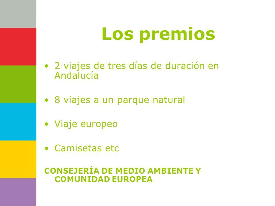 Consejería de Los premios 2 viajes de tres días de duración en Andalucía 8 viajes a un parque natural Viaje europeo Camisetas etc CONSEJERÍA DE MEDIO AMBIENTE Y COMUNIDAD EUROPEA