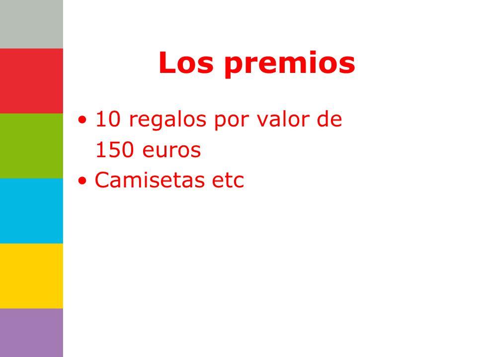 Consejería de Los premios 10 regalos por valor de 150 euros Camisetas etc
