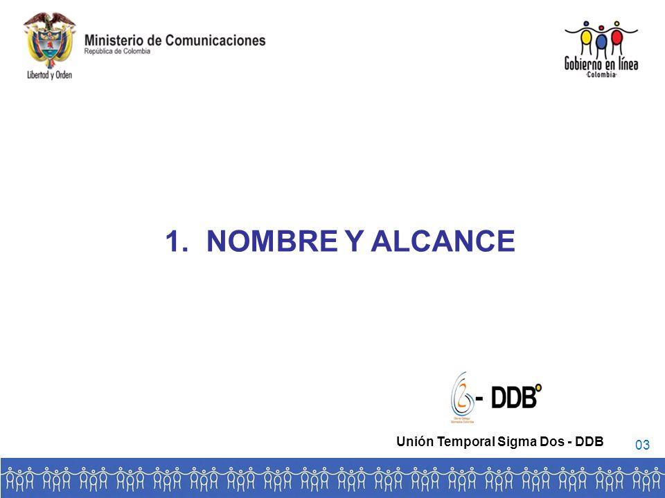 1. NOMBRE Y ALCANCE - Unión Temporal Sigma Dos - DDB 03