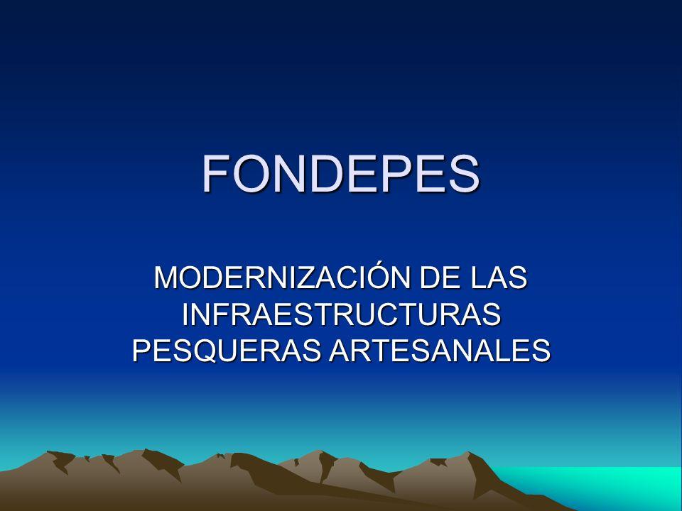 FONDEPES MODERNIZACIÓN DE LAS INFRAESTRUCTURAS PESQUERAS ARTESANALES