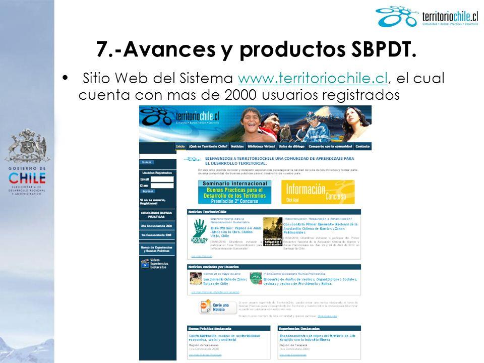 7.-Avances y productos SBPDT. Sitio Web del Sistema www.territoriochile.cl, el cual cuenta con mas de 2000 usuarios registradoswww.territoriochile.cl