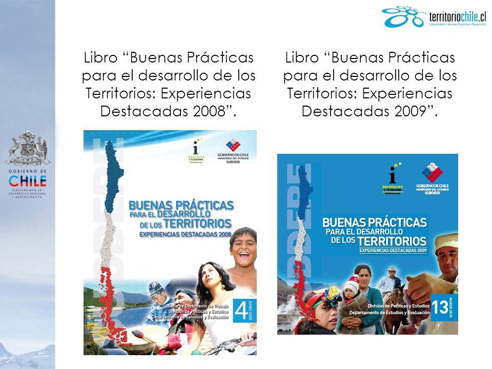 Libro Buenas Prácticas para el desarrollo de los Territorios: Experiencias Destacadas 2008. Libro Buenas Prácticas para el desarrollo de los Territori