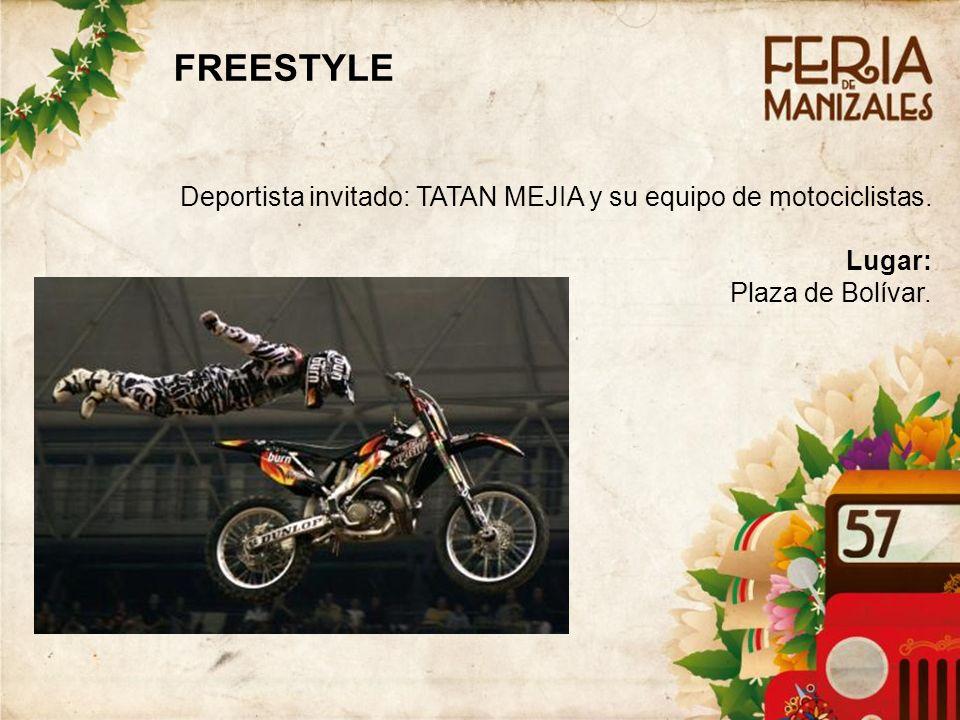 Deportista invitado: TATAN MEJIA y su equipo de motociclistas. Lugar: Plaza de Bolívar. FREESTYLE