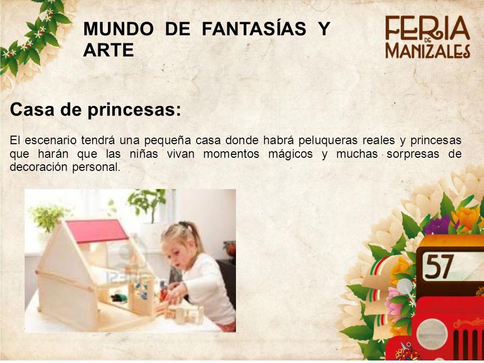 Casa de princesas: El escenario tendrá una pequeña casa donde habrá peluqueras reales y princesas que harán que las niñas vivan momentos mágicos y muchas sorpresas de decoración personal.