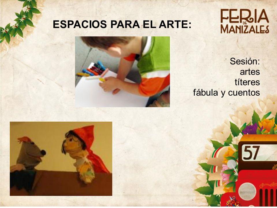 Sesión: artes títeres fábula y cuentos ESPACIOS PARA EL ARTE: