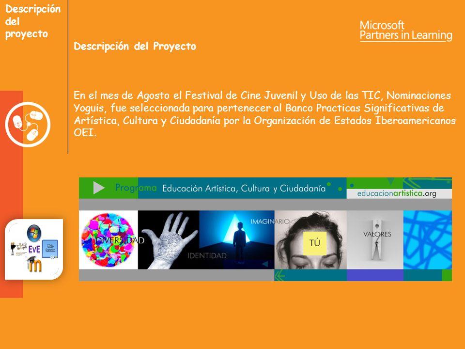 Descripción del proyecto Descripción del Proyecto En el mes de Agosto el Festival de Cine Juvenil y Uso de las TIC, Nominaciones Yoguis, fue seleccionada para pertenecer al Banco Practicas Significativas de Artística, Cultura y Ciudadanía por la Organización de Estados Iberoamericanos OEI.