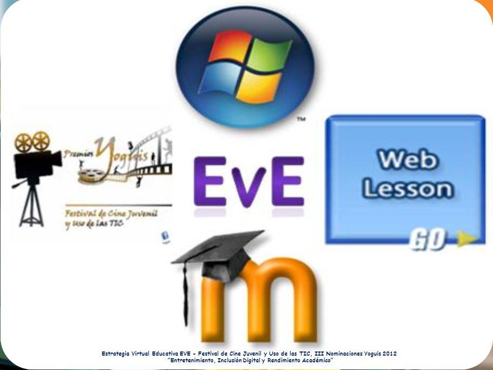 Estrategia Virtual Educativa EVE - Festival de Cine Juvenil y Uso de las TIC, III Nominaciones Yoguis 2012 Entretenimiento, Inclusión Digital y Rendimiento Académico