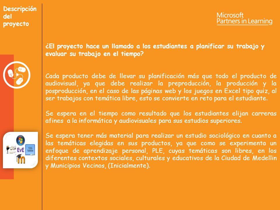 Descripción del proyecto ¿El proyecto hace un llamado a los estudiantes a planificar su trabajo y evaluar su trabajo en el tiempo.
