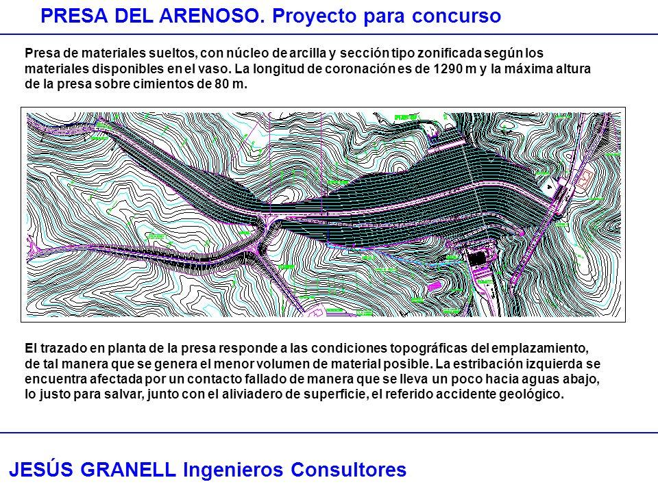 JESÚS GRANELL Ingenieros Consultores PRESA DEL ARENOSO. Proyecto para concurso Presa de materiales sueltos, con núcleo de arcilla y sección tipo zonif