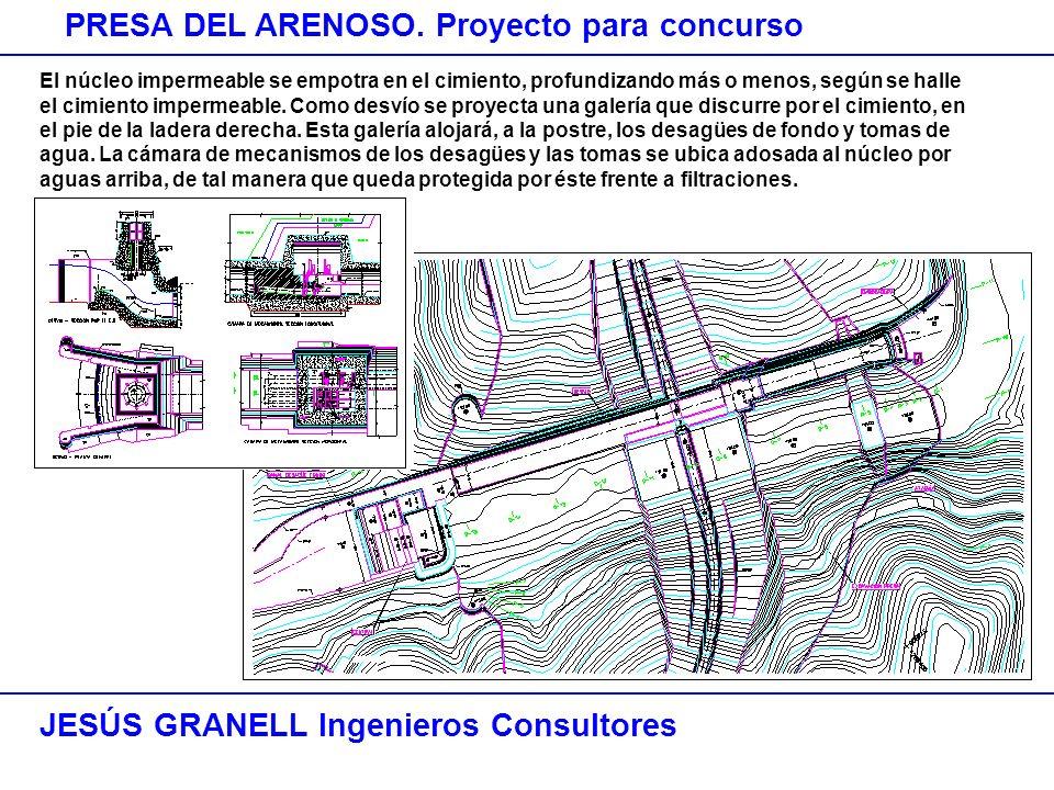 JESÚS GRANELL Ingenieros Consultores PRESA DEL ARENOSO. Proyecto para concurso El núcleo impermeable se empotra en el cimiento, profundizando más o me