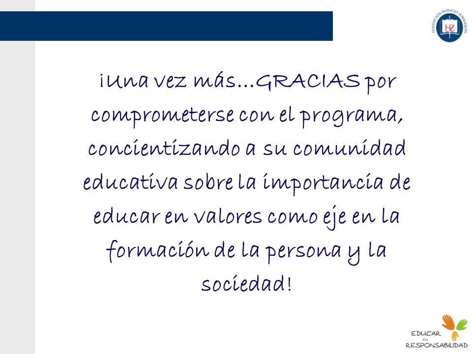 ¡Una vez más…GRACIAS por comprometerse con el programa, concientizando a su comunidad educativa sobre la importancia de educar en valores como eje en