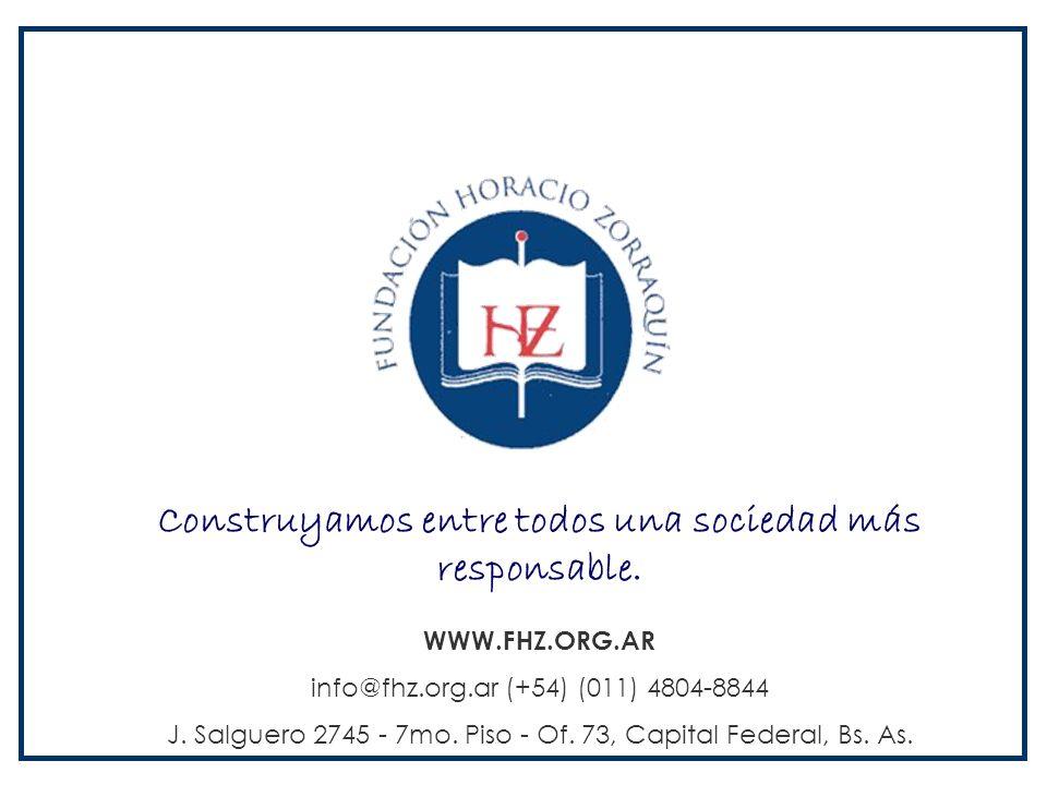 Construyamos entre todos una sociedad más responsable. WWW.FHZ.ORG.AR info@fhz.org.ar (+54) (011) 4804-8844 J. Salguero 2745 - 7mo. Piso - Of. 73, Cap