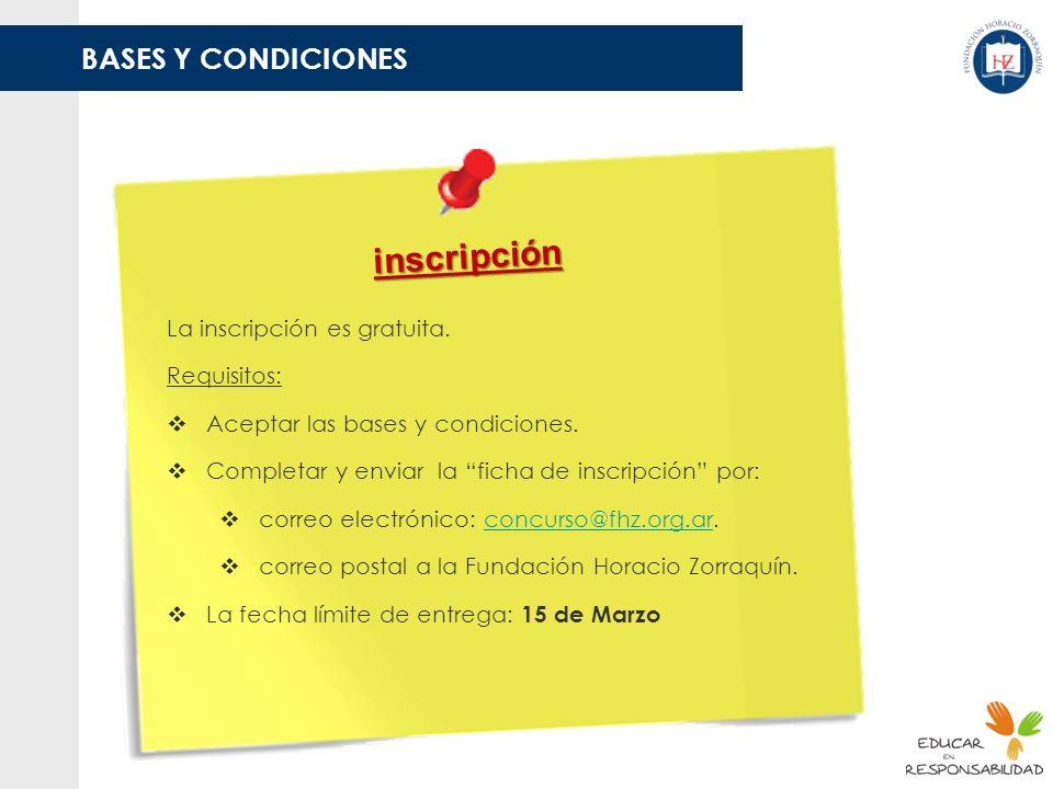 BASES Y CONDICIONES inscripción La inscripción es gratuita. Requisitos: Aceptar las bases y condiciones. Completar y enviar la ficha de inscripción po