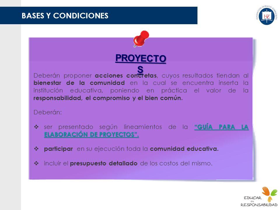 BASES Y CONDICIONES PROYECTO S Deberán proponer acciones concretas, cuyos resultados tiendan al bienestar de la comunidad en la cual se encuentra inse