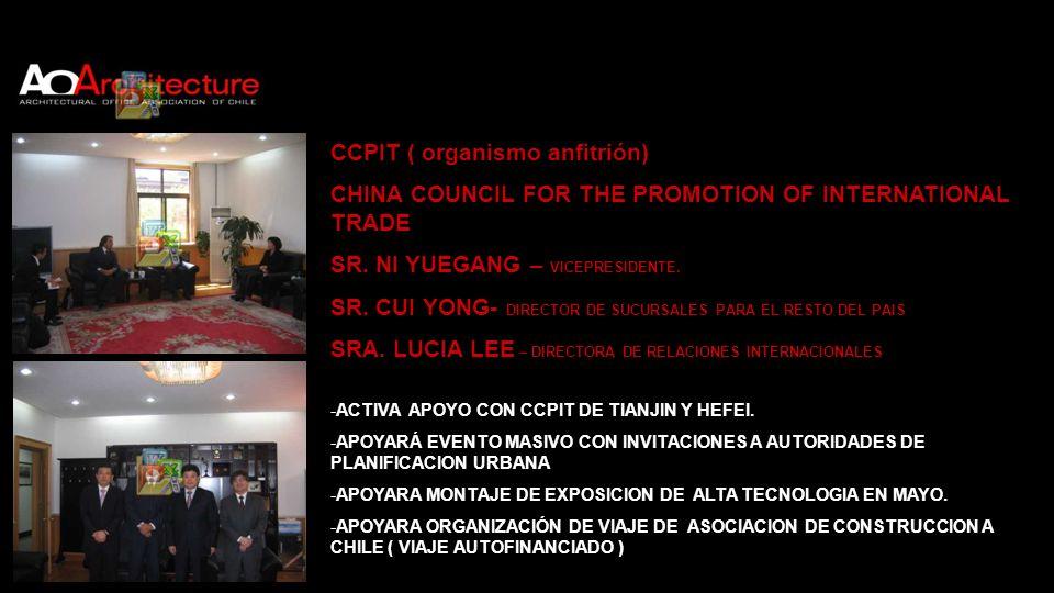 CCPIT ( organismo anfitrión) CHINA COUNCIL FOR THE PROMOTION OF INTERNATIONAL TRADE SR. NI YUEGANG – VICEPRESIDENTE. SR. CUI YONG- DIRECTOR DE SUCURSA