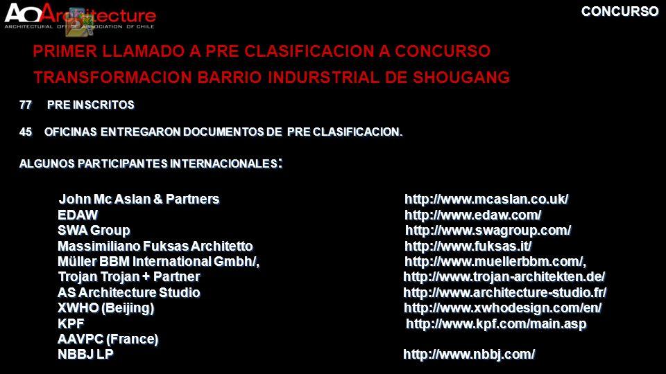 CONCURSO 77 PRE INSCRITOS 45OFICINAS ENTREGARON DOCUMENTOS DE PRE CLASIFICACION. ALGUNOS PARTICIPANTES INTERNACIONALES : John Mc Aslan & Partners http