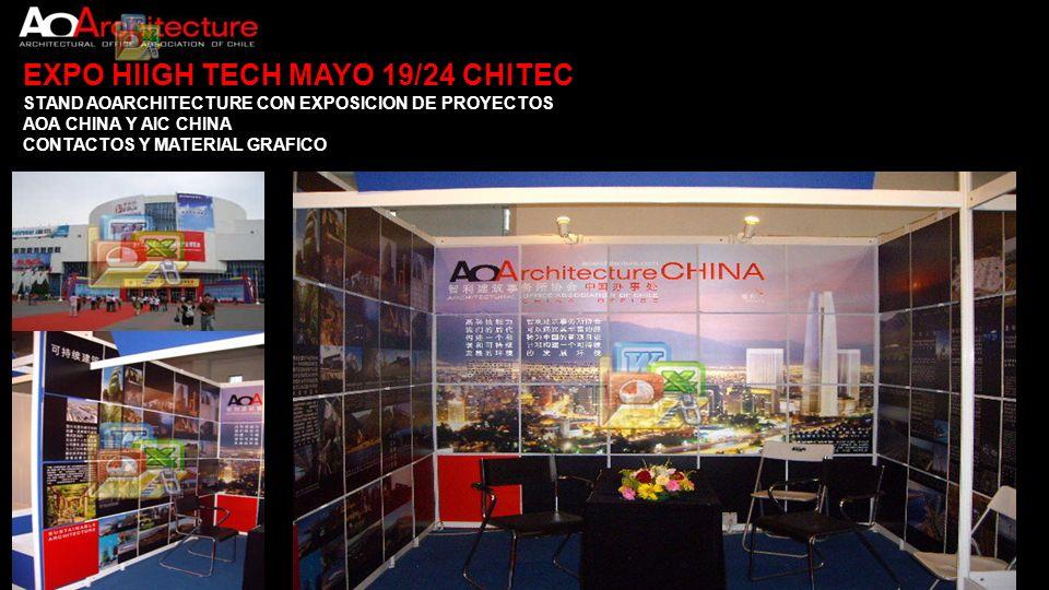 EXPO HIIGH TECH MAYO 19/24 CHITEC STAND AOARCHITECTURE CON EXPOSICION DE PROYECTOS AOA CHINA Y AIC CHINA CONTACTOS Y MATERIAL GRAFICO