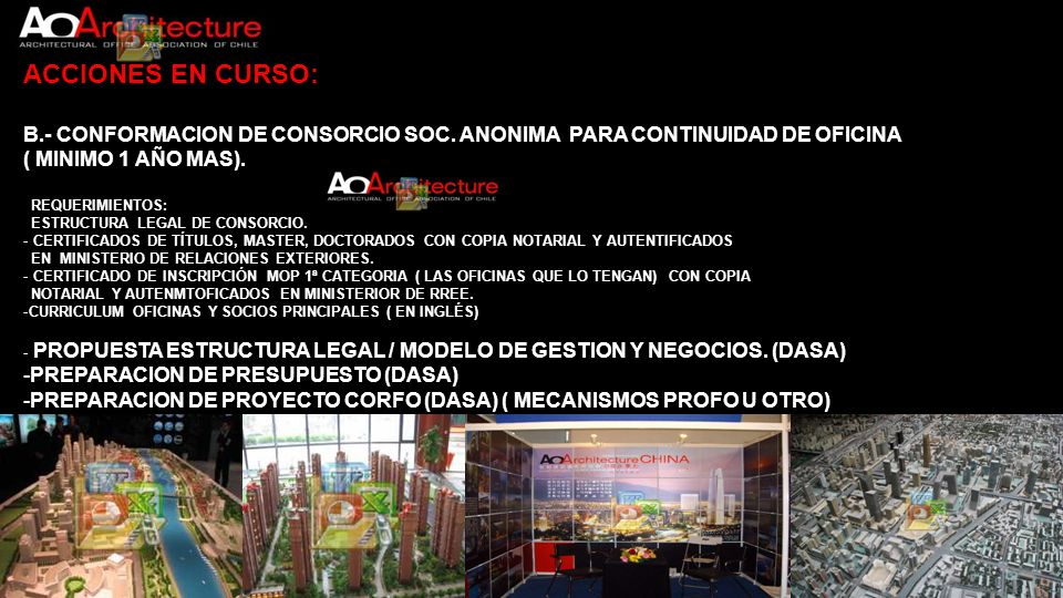 ACCIONES EN CURSO: B.- CONFORMACION DE CONSORCIO SOC. ANONIMA PARA CONTINUIDAD DE OFICINA ( MINIMO 1 AÑO MAS). REQUERIMIENTOS: ESTRUCTURA LEGAL DE CON